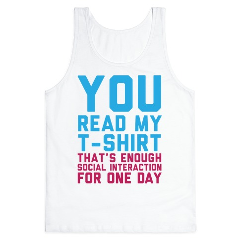 You Read My Shirt Tank Top
