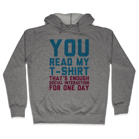 You Read My Shirt Hooded Sweatshirt