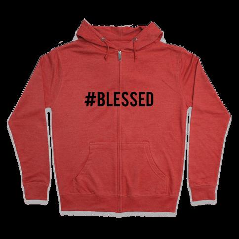 #Blessed Zip Hoodie