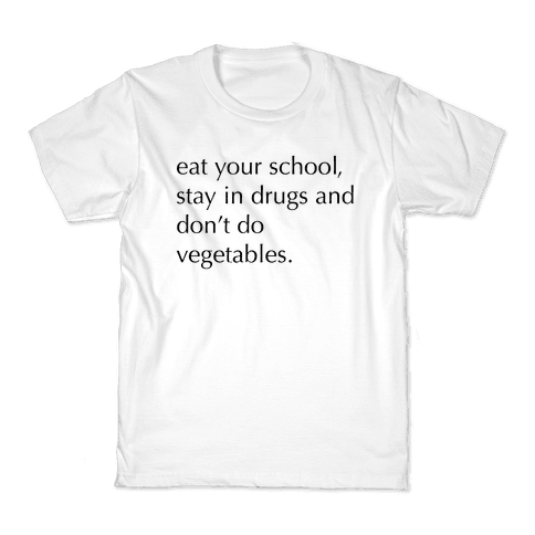 Eat Your School, Stay in Drugs, Bad Advice Kids T-Shirt