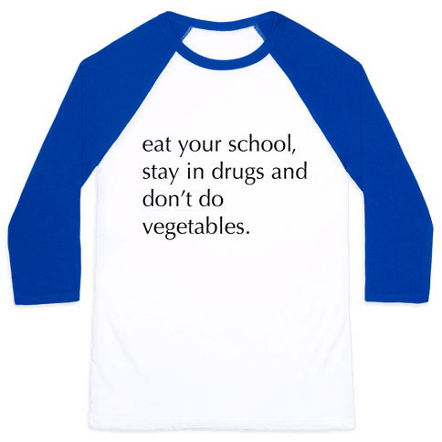 Eat Your School, Stay in Drugs, Bad Advice Baseball Tee