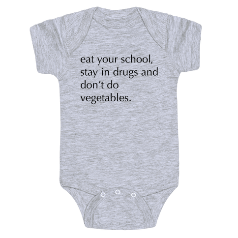 Eat Your School, Stay in Drugs, Bad Advice Baby Onesy