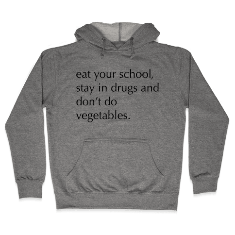 Eat Your School, Stay in Drugs, Bad Advice Hooded Sweatshirt