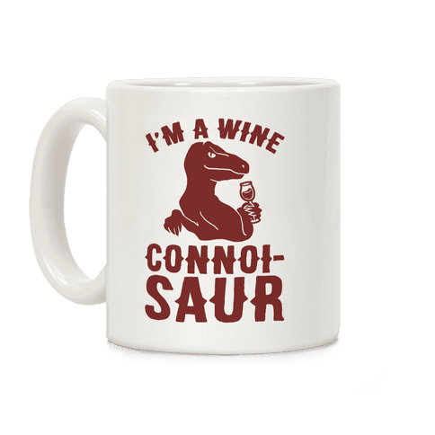 I'm A Wine Connoissaur Coffee Mug