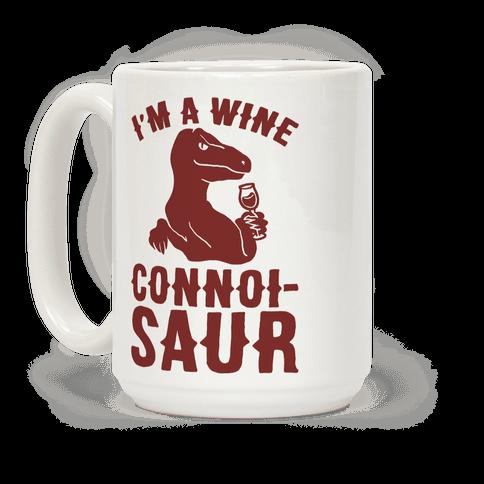 I'm A Wine Connoissaur