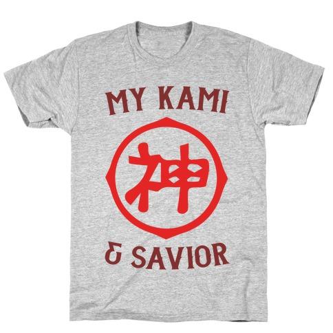 My Kami And Savior T-Shirt