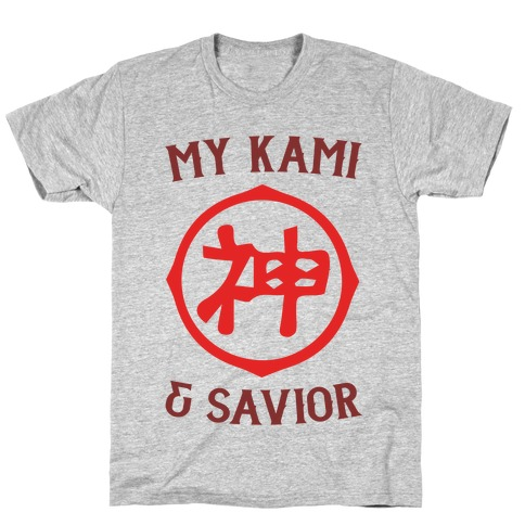 My Kami And Savior T-Shirt