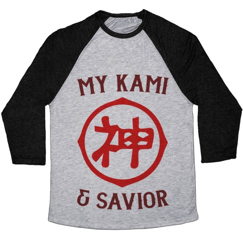 My Kami And Savior Baseball Tee
