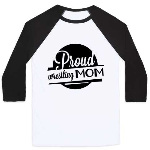 Proud Wrestling Mom Baseball Tee