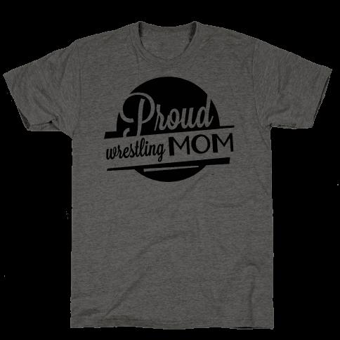 Proud Wrestling Mom Mens/Unisex T-Shirt