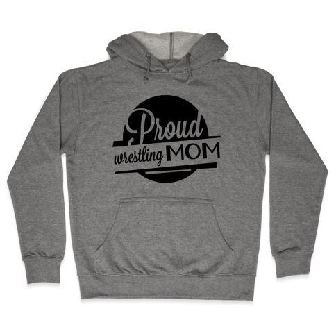 Proud Wrestling Mom Hooded Sweatshirt