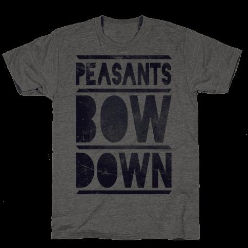 Peasants Bow Down (Tee)