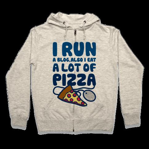 I Run A Blog Zip Hoodie