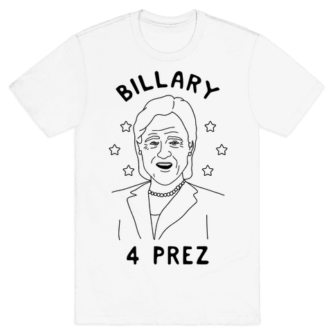 Billary 4 Prez Mens T-Shirt