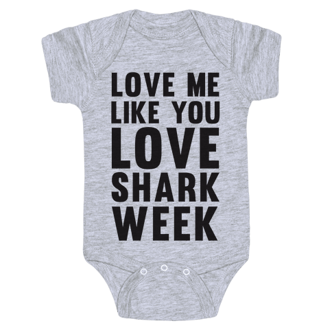 Love Me Like You Love Shark Week Baby Onesy