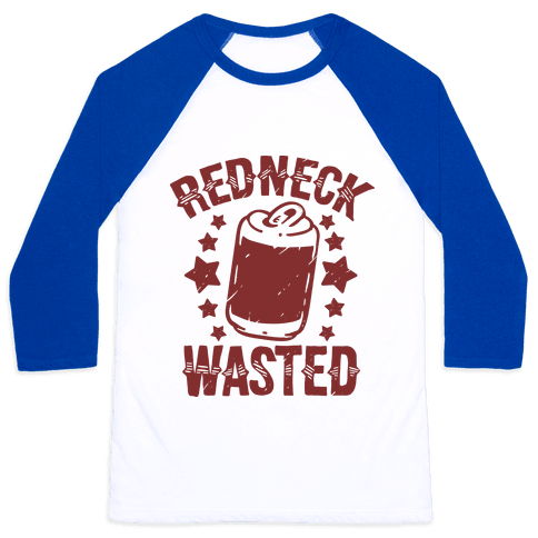 Redneck Wasted Baseball Tee