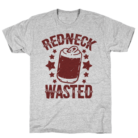 Redneck Wasted Mens T-Shirt