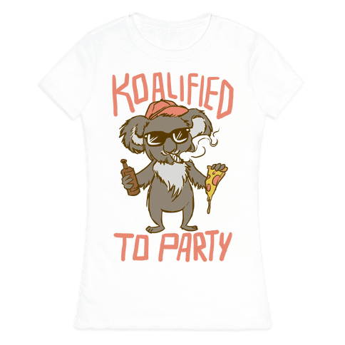 Koalified to Party Womens T-Shirt
