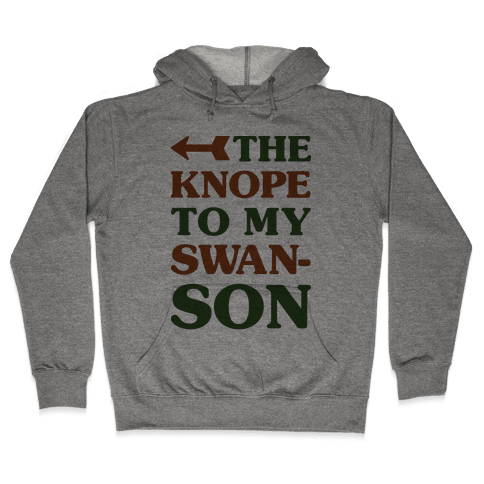 The Knope to my Swanson Hooded Sweatshirt