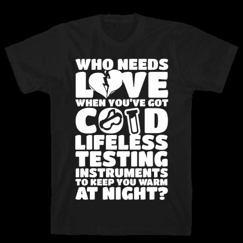 Cold Lifeless Testing Instruments Mens T-Shirt