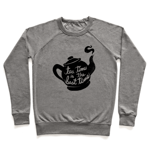 Tea Time Is The Best Time Pullover