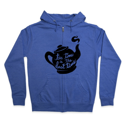 Tea Time Is The Best Time Zip Hoodie