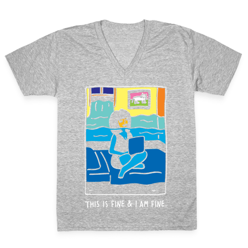 This Is Fine & I Am Fine V-Neck Tee Shirt