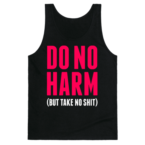 Do No Harm (But Take No Shit) Tank Top