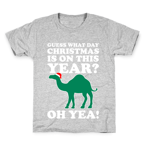 Guess What Day Christmas is This Year? (Hump Day Christmas Shirt) Kids T-Shirt