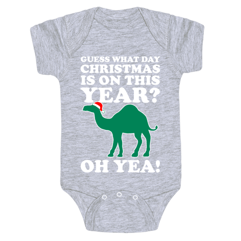 Guess What Day Christmas is This Year? (Hump Day Christmas Shirt) Baby Onesy
