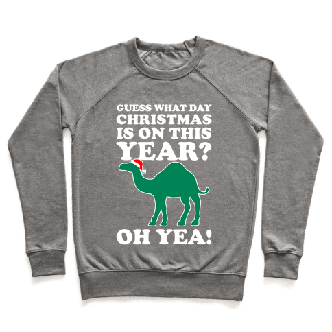 Guess What Day Christmas is This Year? (Hump Day Christmas Shirt) Pullover