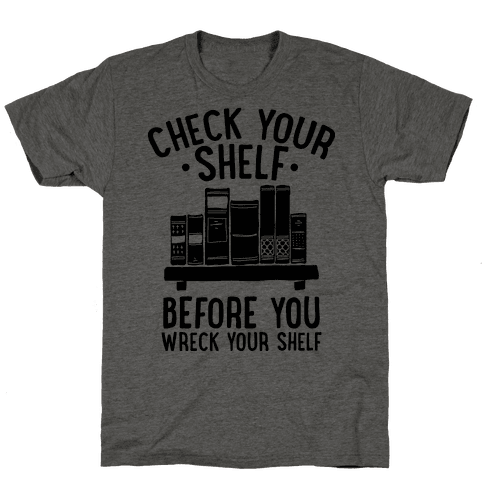 Check Your Shelf Before You Wreck Your Shelf