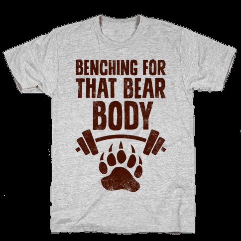 Benching For That Bear Body Mens T-Shirt