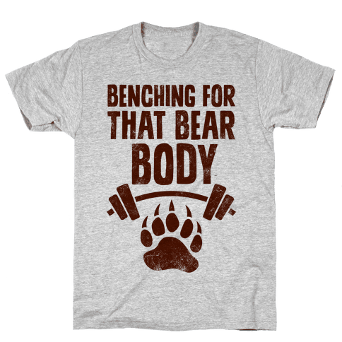 Benching For That Bear Body Mens T-Shirt