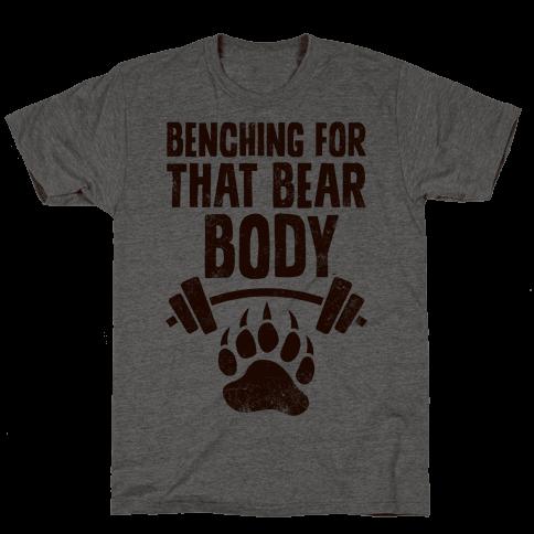 Benching For That Bear Body