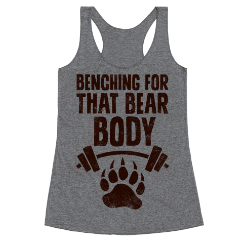 Benching For That Bear Body Racerback Tank Top