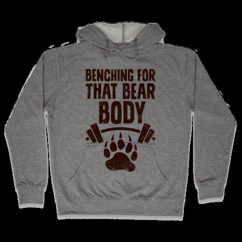Benching For That Bear Body Hooded Sweatshirt