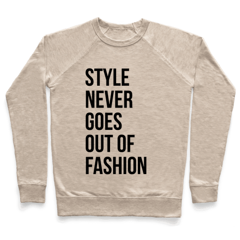 Style Never Goes Out Of Fashion Pullover