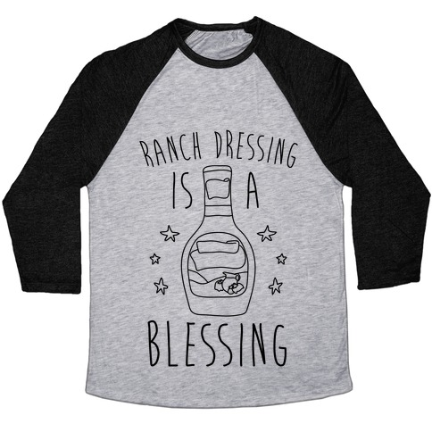 Ranch Dressing Is A Blessing Baseball Tee