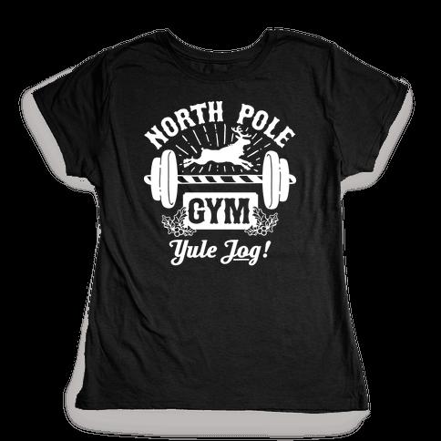 North Pole Gym Womens T-Shirt