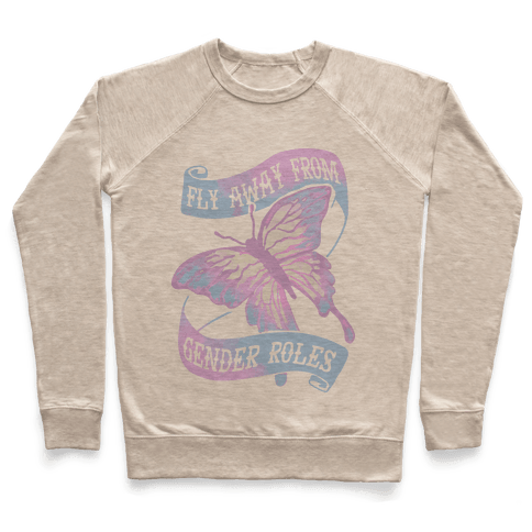 Fly Away From Gender Roles Pullover