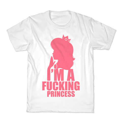 I'm A F***ing Princess Kids T-Shirt