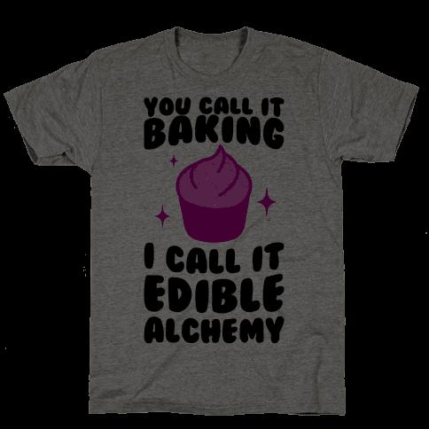 You Call It Baking Mens T-Shirt