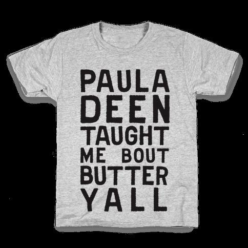 Paula Deen Taught Me Bout Butter Yall (Tank) Kids T-Shirt