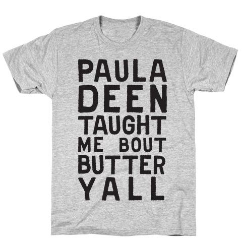 Paula Deen Taught Me Bout Butter Yall (Tank) T-Shirt
