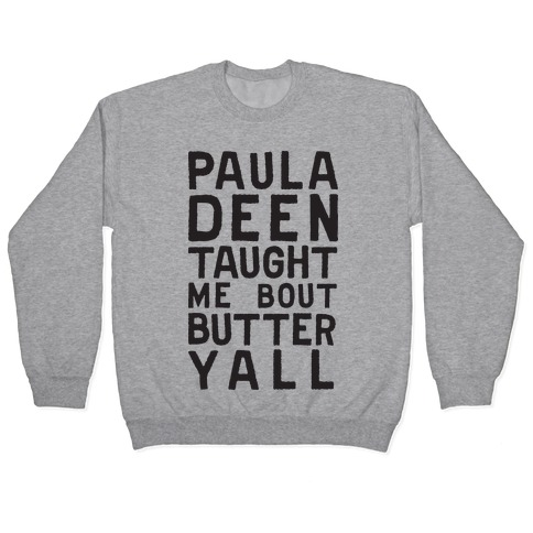 Paula Deen Taught Me Bout Butter Yall (Tank) Pullover