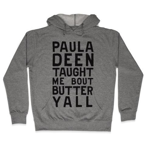 Paula Deen Taught Me Bout Butter Yall (Tank) Hooded Sweatshirt