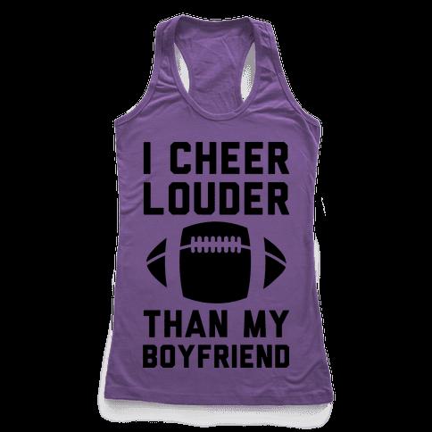 I Cheer Louder Than My Boyfriend Racerback Tank Top