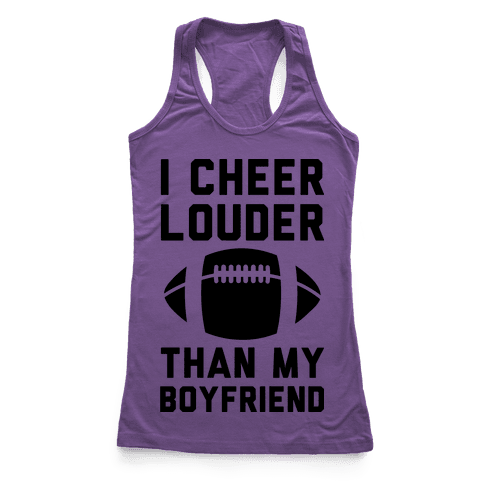 I Cheer Louder Than My Boyfriend Racerback Tank Top