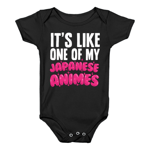 It's Like One of My Japanese Animes Baby Onesy